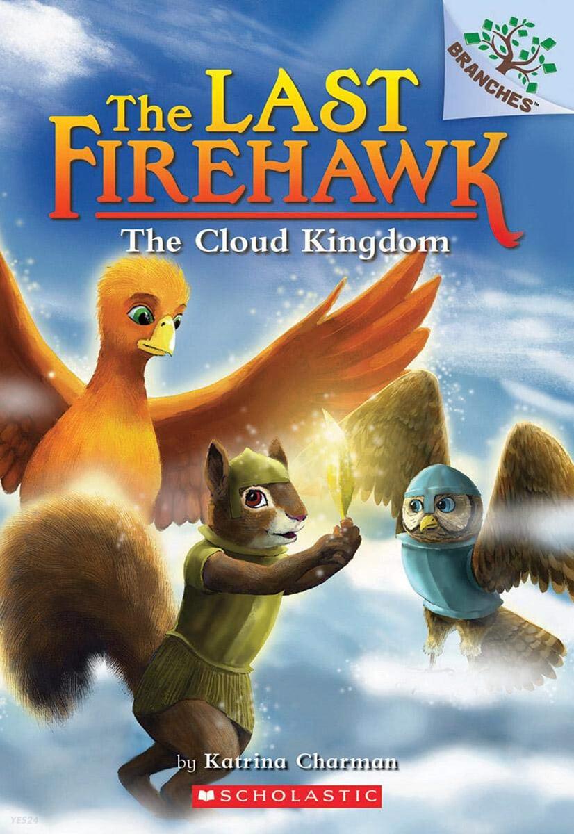 The Last Firehawk #07 : The Cloud Kingdom: A Branches Book