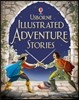 Usborne Illustrated Stories of Adventure