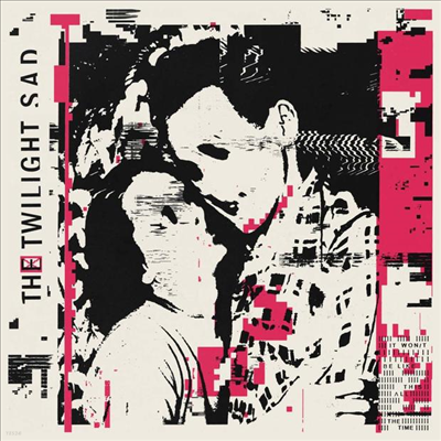 Twilight Sad - It Won't Be Like This All The Time (Gatefold Cover)(2LP)