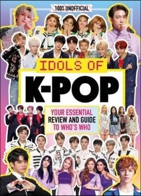 K-Pop: Idols of K-Pop 100% Unofficial - from BTS to BLACKPIN