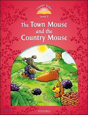 Classic Tales Level 2-6 : The Town Mouse and the Country Mouse (MP3 Pack)