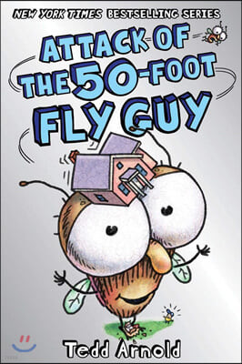 Fly Guy #19 : Attack of the 50-foot Fly Guy!