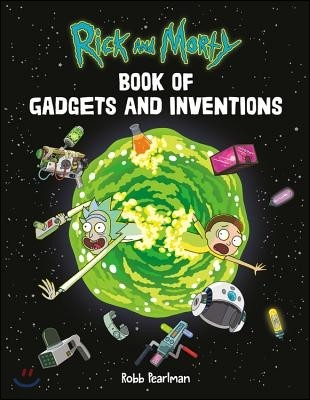 Rick and Morty Book of Gadgets and Inventions