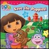 Dora the Explorer : Dora Saves the Puppies