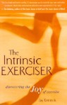 The Intrinsic Exerciser: Discovering the Joy of Exercise