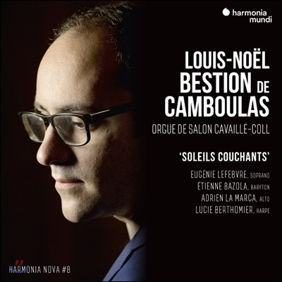 Louis-Noel Bestion de Camboulas 루이-노엘 베스티옹 드 캄불라 오르간 연주집 (Soleils couchants)