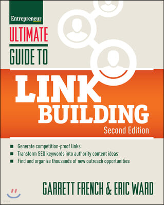 Ultimate Guide to Link Building: How to Build Website Authority, Increase Traffic and Search Ranking with Backlinks