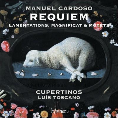 Luis Toscano 마누엘 카르도소: 레퀴엠, 애가, 마니피카트, 모테트집 (Manuel Cardoso: Requiem, Lamentations, Magnificat, Motets)