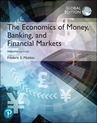 The Economics of Money,Banking, and Financial Market ,12/E