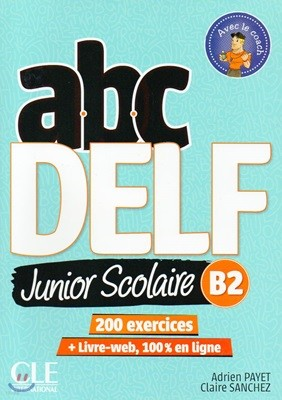ABC Delf Junior B2.(+DVD Rom, Corriges, Livre-web)
