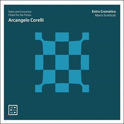 Marco Scorticati 코렐리: 리코더를 위한 소나타와 협주곡 (Arcangelo Corelli: Solos and Concertos Fitted for the Flutes)