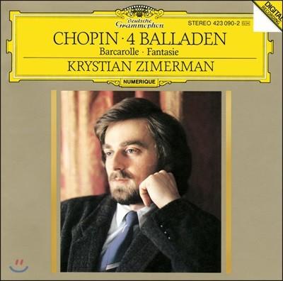 Krystian Zimerman 쇼팽: 발라드 전곡, 뱃노래, 환상곡 - 크리스티안 지메르만 (Chopin: 4 Ballades, Barcarolle, Fantasie)