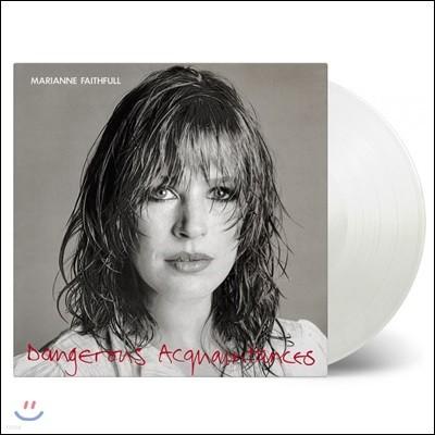 Marianne Faithfull (마리안느 페이스풀) - Dangerous Acquaintances [화이트 컬러 LP]