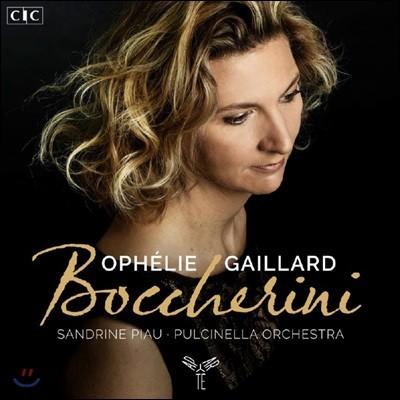 Ophelie Gaillard 보케리니: 첼로 협주곡 (Boccherini: Cello Concertos, Stabat Mater, Quintet)