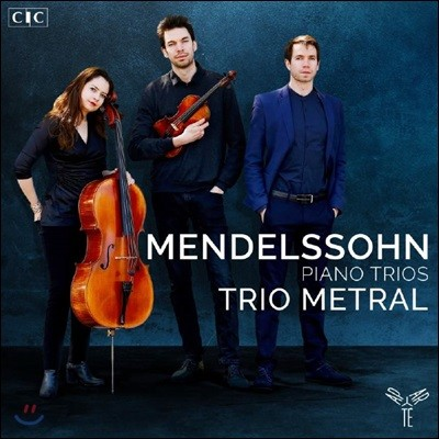 Trio Metral 멘델스존: 피아노 3중주 1, 2번 (Mendelssohn: Piano Trios Op. 49, 66)