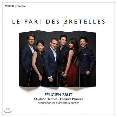 Felicien Brut 프랑스풍 아코디언 (Le Pari des Bretelles)