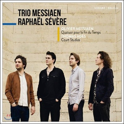 Trio Messiaen 메시앙: 세상의 종말을 위한 4중주 / 토마스 아데: 코트 스터디스 (Messiaen: Quatuor pour la fin du Temps / Thomas Ades: Court studies)