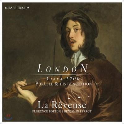 La Reveuse 17세기 런던 작곡가들의 작품집 (London Circa 1700 - Purcell and his Generation)