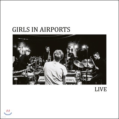 Girls In Airports (걸스 인 에어포츠) - Live