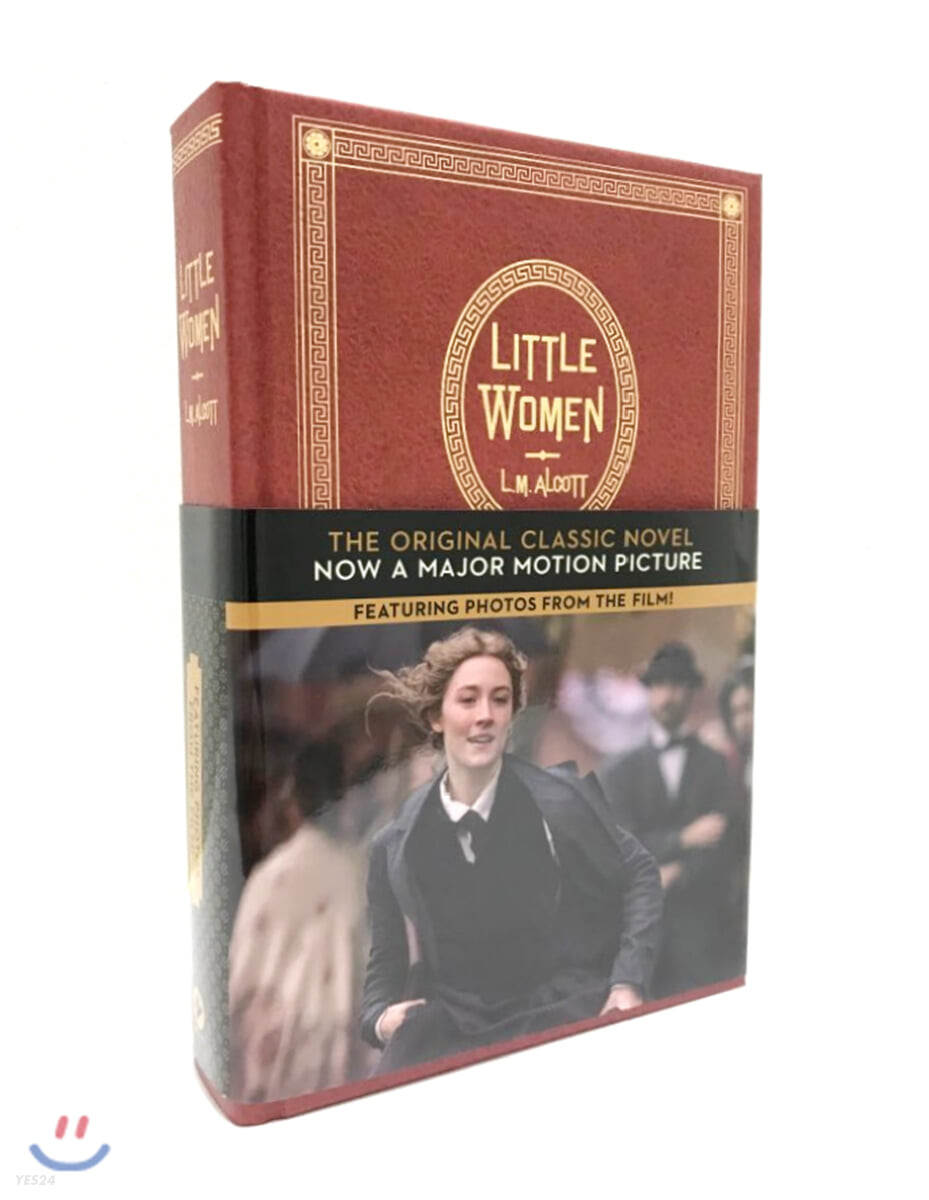 Little Women: The Original Classic Novel Featuring Photos from the Film!