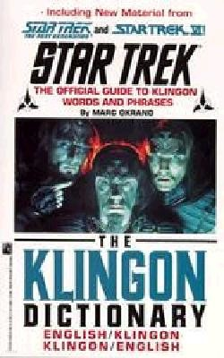 The Klingon Dictionary: The Official Guide to Klingon Words and Phrases