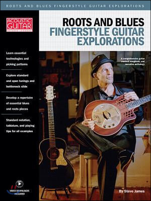 Roots & Blues Fingerstyle Guitar Explorations: Acoustic Guitar Private Lessons