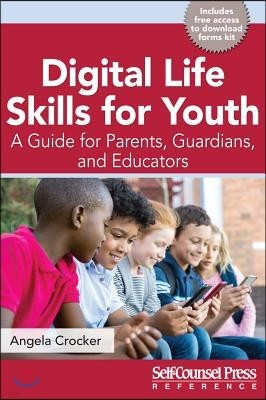Digital Life Skills for Youth: A Guide for Parents, Guardians, and Educators