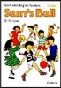 Start with English Readers Grade 3 : Sam's Ball