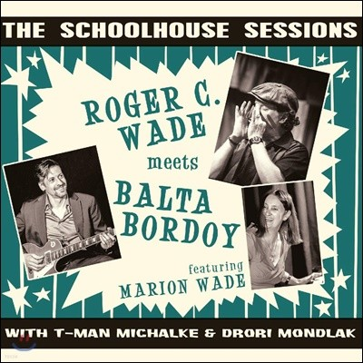 Roger C Wade & Balta Bordoy - The Schoolhouse Sessions