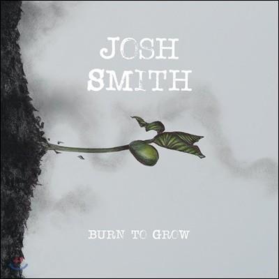 Josh Smith (조시 스미스) - Burn To Grow 5집