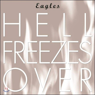 The Eagles (이글즈) - Hell Freezes Over