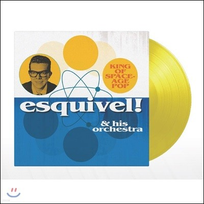 Esquivel & His Orchestra (에스키벨 앤 히즈 오케스트라) - King Of Space-Age Pop [옐로우 컬러 LP]