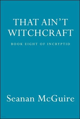 That Ain't Witchcraft