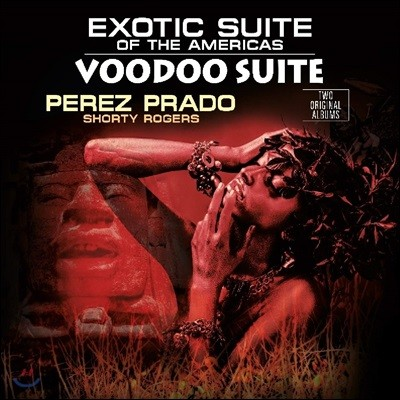 Perez Prado & Shorty Rogers (페레즈 프라도 & 쇼티 로저스) - Exotic Suite Of The Americas / Voodoo Suite [LP]
