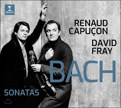 Renaud Capucon / David Fray 바흐: 바이올린 소나타 3-6번 (Bach: Sonatas for violin and keyboard BWV.1016-1019)