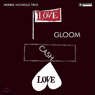 Herbie Nichols Trio (허비 니콜스 트리오) - Love, Gloom, Cash, Love [LP]