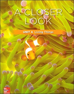 Science A Closer Look Grade 3 : Unit A (2018 Edition)