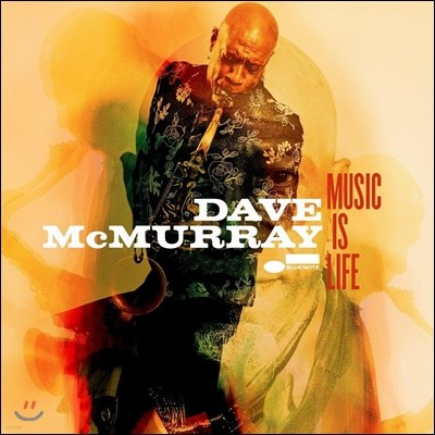 Dave McMurray (데이브 맥머레이) - Music Is Life