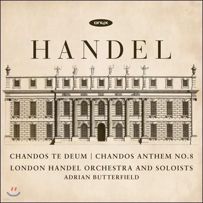 Adrian Butterfield 헨델: '챈도스' 테데움, '챈도스' 앤섬 8번 (Handel: Chandos Te Deum, Chandos Anthem No. 8)