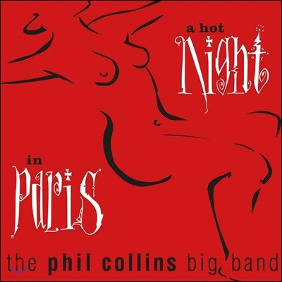 Phil Collins Big band (필 콜린스 빅 밴드) - A Hot Night In Paris