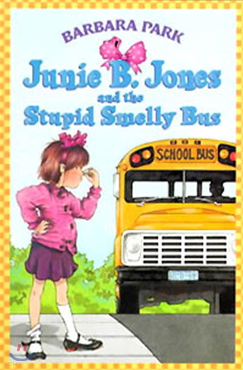 Junie B. Jones 1 : and the Stupid Smelly Bus