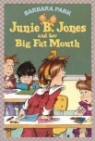 Junie B. Jones 3 : And Her Big Fat Mouth