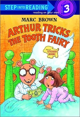 Step Into Reading 3 : Arthur Tricks the Tooth Fairy