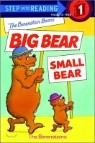 Step Into Reading 1 : The Berenstain Bears' Big Bear, Small Bear