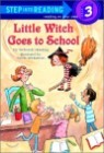 Step Into Reading 3 : Little Witch Goes to School