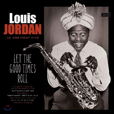 Louis Jordan (루이스 조던) - Let The Good Times Roll [2LP]