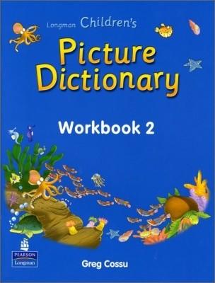 Longman Children's Picture Dictionary : Workbook 2