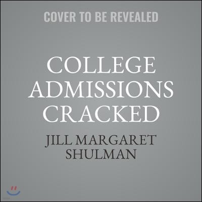 College Admissions Cracked