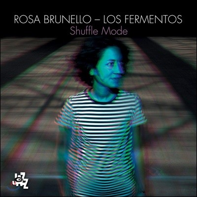 Rosa Brunello & Los Fermentos (로사 브루넬로, 로스 페르멘토스) - Shuffle Mode