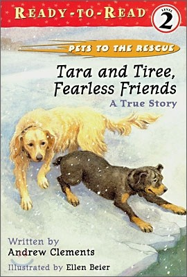 Ready-To-Read Level 2 : Tara and Tiree, Fearless Friends: A True Story